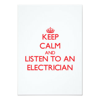 Keep Calm and Listen to an Electrician 5x7 Paper Invitation Card