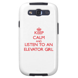 Keep Calm and Listen to an Elevator Girl Galaxy S3 Cases