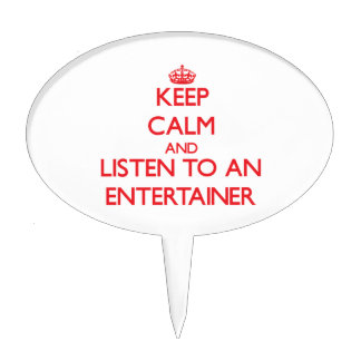 Keep Calm and Listen to an Entertainer Cake Picks