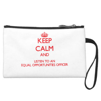 Keep Calm and Listen to an Equal Opportunities Off Wristlet Purse