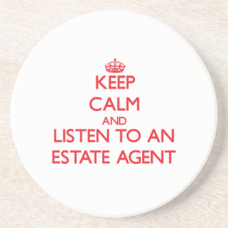 Keep Calm and Listen to an Estate Agent Coaster