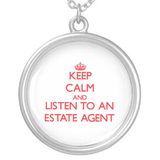 Keep Calm and Listen to an Estate Agent Custom Necklace