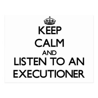 Keep Calm and Listen to an Executioner Postcard