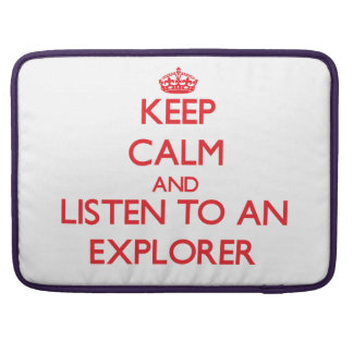 Keep Calm and Listen to an Explorer Sleeve For MacBooks