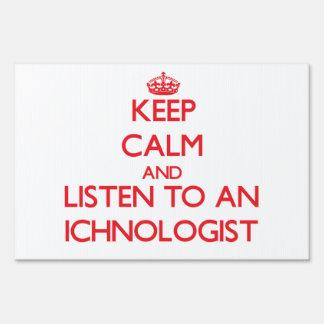 Keep Calm and Listen to an Ichnologist Yard Sign