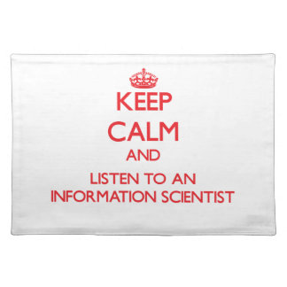Keep Calm and Listen to an Information Scientist Placemats