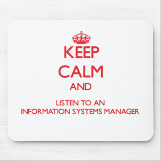 Keep Calm and Listen to an Information Systems Man Mousepads
