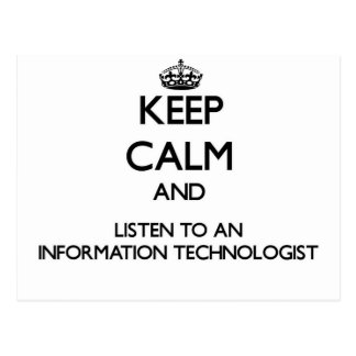 Keep Calm and Listen to an Information Technologis Postcard