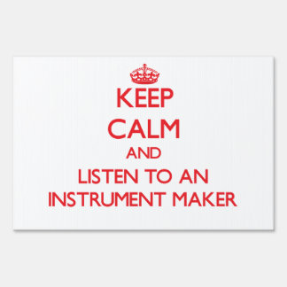 Keep Calm and Listen to an Instrument Maker Yard Signs