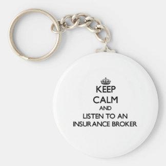 Keep Calm and Listen to an Insurance Broker Key Chain