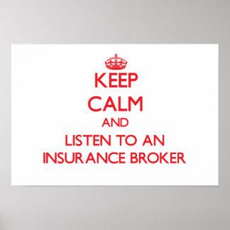 Keep Calm and Listen to an Insurance Broker Poster