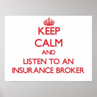 Keep Calm and Listen to an Insurance Broker Print