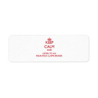 Keep Calm and Listen to an Insurance Claims Broker Custom Return Address Label