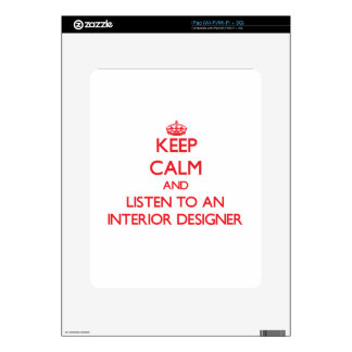 Keep Calm and Listen to an Interior Designer Skins For iPad
