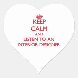 Keep Calm and Listen to an Interior Designer Heart Sticker