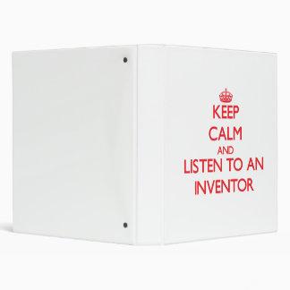 Keep Calm and Listen to an Inventor Binder
