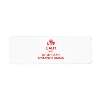 Keep Calm and Listen to an Investment Broker Custom Return Address Label