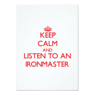 Keep Calm and Listen to an Ironmaster 5x7 Paper Invitation Card