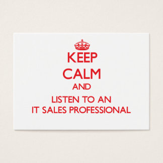 Keep Calm and Listen to an It Sales Professional Business Card