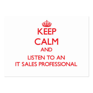 Keep Calm and Listen to an It Sales Professional Large Business Card