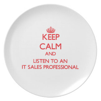 Keep Calm and Listen to an It Sales Professional Dinner Plate