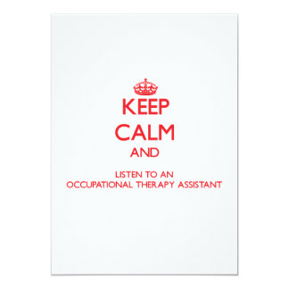 Keep Calm and Listen to an Occupational arapy Assi Personalized Invitations