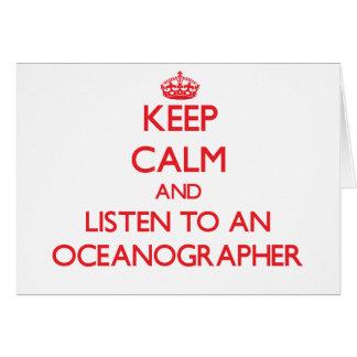 Keep Calm and Listen to an Oceanographer Greeting Card