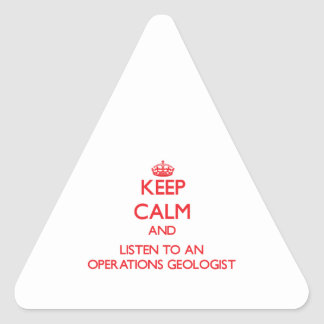 Keep Calm and Listen to an Operations Geologist Stickers