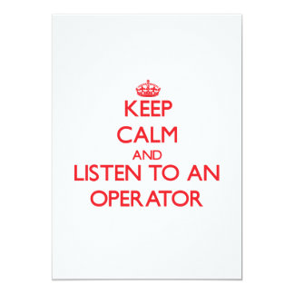 Keep Calm and Listen to an Operator Invites