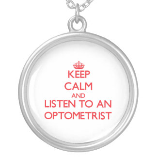 Keep Calm and Listen to an Optometrist Personalized Necklace