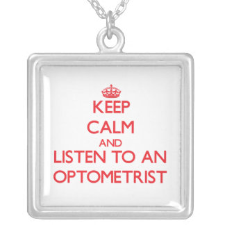 Keep Calm and Listen to an Optometrist Pendants