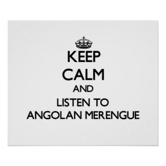 Keep calm and listen to ANGOLAN MERENGUE Print