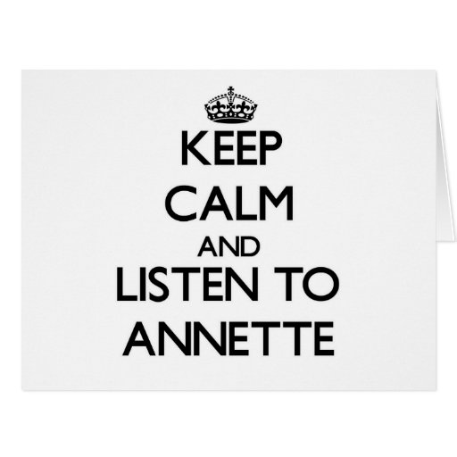 Keep Calm and listen to Annette Cards