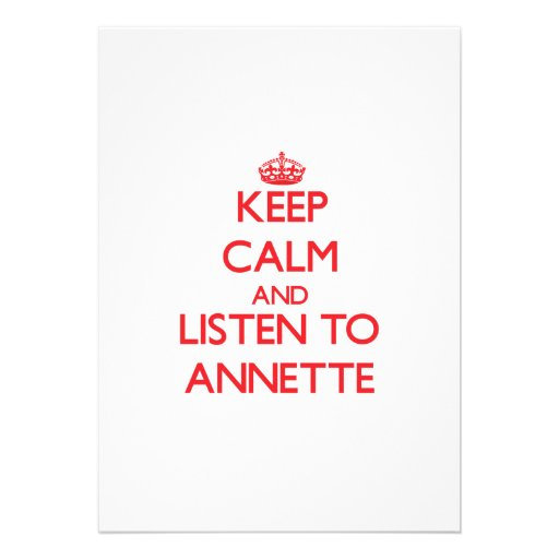Keep Calm and listen to Annette Custom Invites