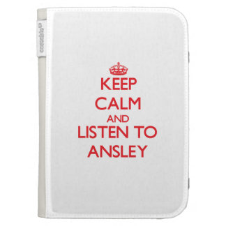 Keep Calm and listen to Ansley Kindle 3 Cases