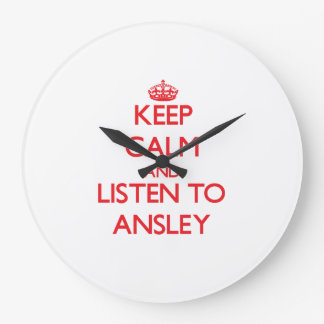 Keep Calm and listen to Ansley Clocks