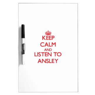 Keep Calm and listen to Ansley Dry-Erase Whiteboards