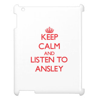 Keep Calm and listen to Ansley iPad Covers