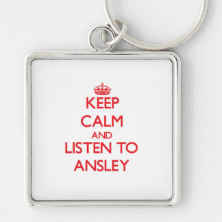 Keep Calm and listen to Ansley Key Chain