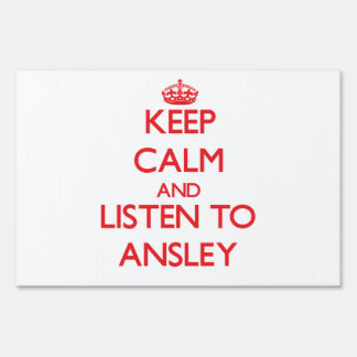 Keep Calm and listen to Ansley Signs