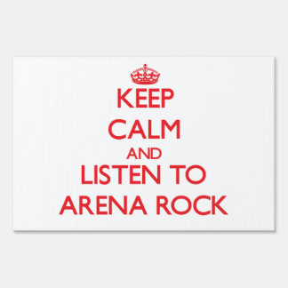 Keep calm and listen to ARENA ROCK Lawn Signs