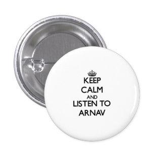 Keep Calm and Listen to Arnav Pinback Button