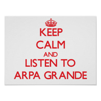 Keep calm and listen to ARPA GRANDE Posters