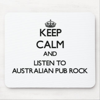 Keep calm and listen to AUSTRALIAN PUB ROCK Mouse Pads