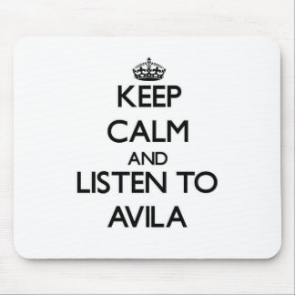Keep calm and Listen to Avila Mouse Pad