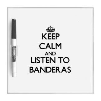 Keep calm and Listen to Banderas Dry Erase Board