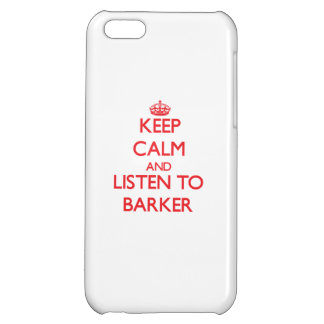 Keep calm and Listen to Barker iPhone 5C Covers