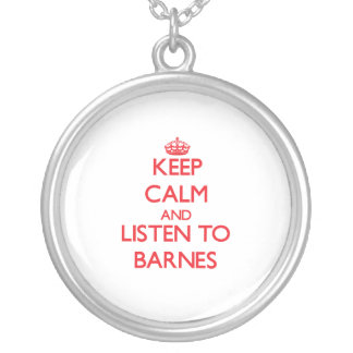 Keep calm and Listen to Barnes Necklaces