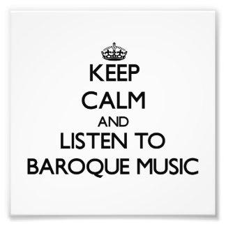 Keep calm and listen to BAROQUE MUSIC Photo Print