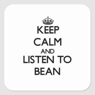 Keep calm and Listen to Bean Square Sticker